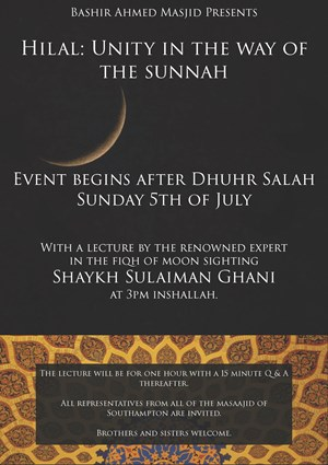 EVENT WITH LECTURE  HILAL: UNITY  IN THE WAY OF THE SUNNAH 5th JULY 2015